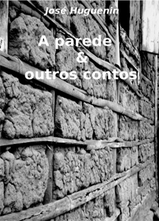 livro a parede e outros contos - jose huguenin