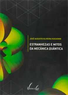 livro estranhezas e mitos da mecanica quantica - jose huguenin